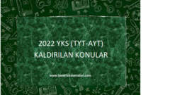 2022 YKS (TYT-AYT) Kaldırılan Konular Güncel