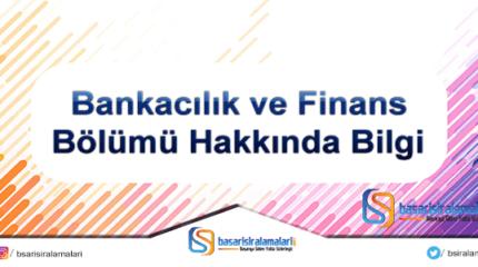 Bankacılık ve Finans Bölümü Hakkında Bilgi