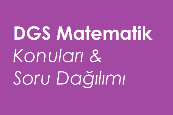 2019 DGS Matematik Konuları ve Soru Dağılımı (ÖSYM-MEB)