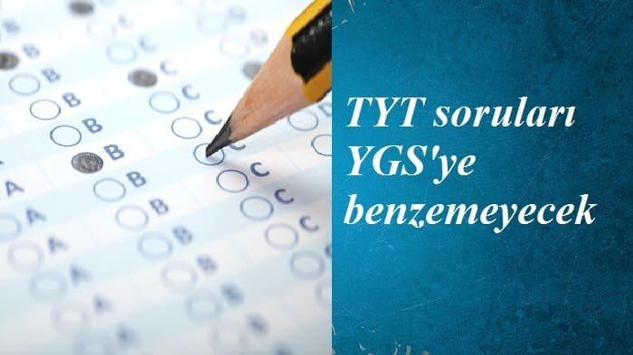 TYT soruları YGS'ye benzemeyecek