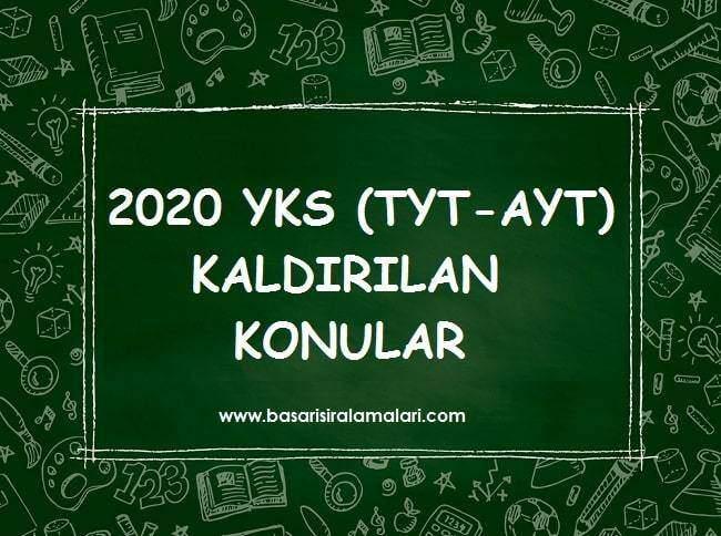 2020 YKS (TYT-AYT) Kaldırılan Konular